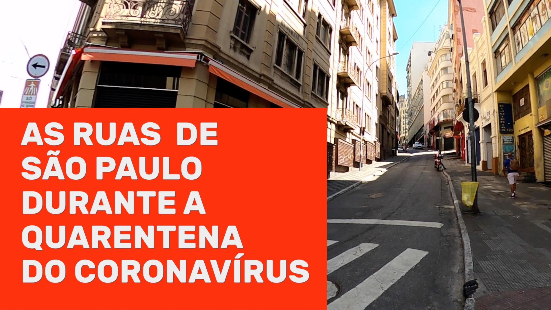 As ruas de São Paulo durante a pandemia de coronavírus